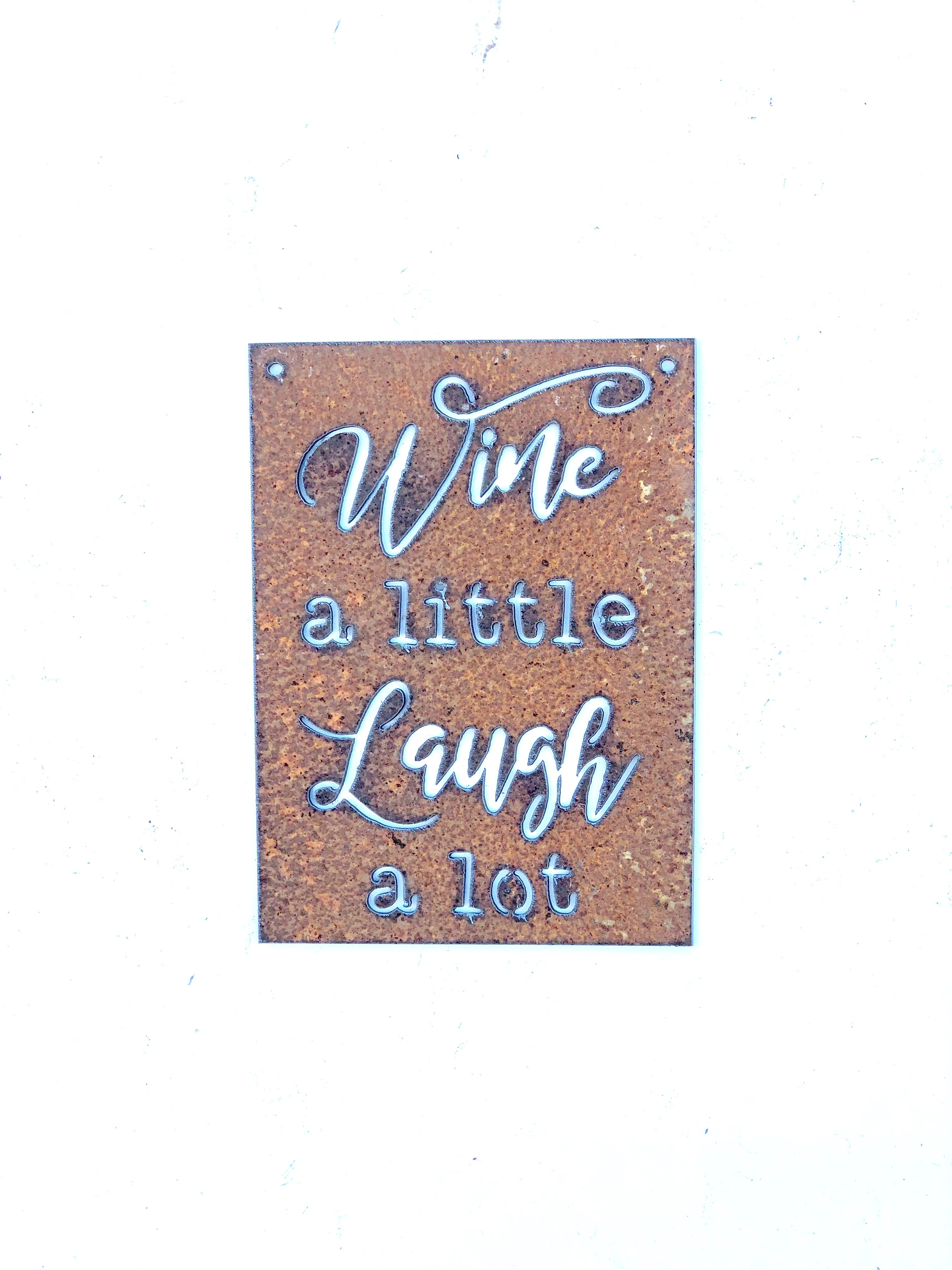 Wine a Little Laugh a Lot Metal Sign