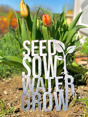 Seed Sow Water Grow Metal Sign