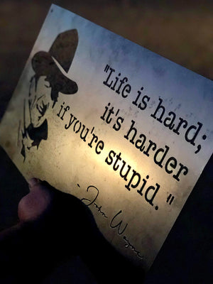 John Wayne Life Quote metal sign