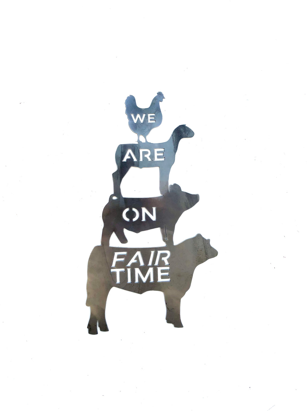 We Are on Fair Time Stacked Animals Metal Sign