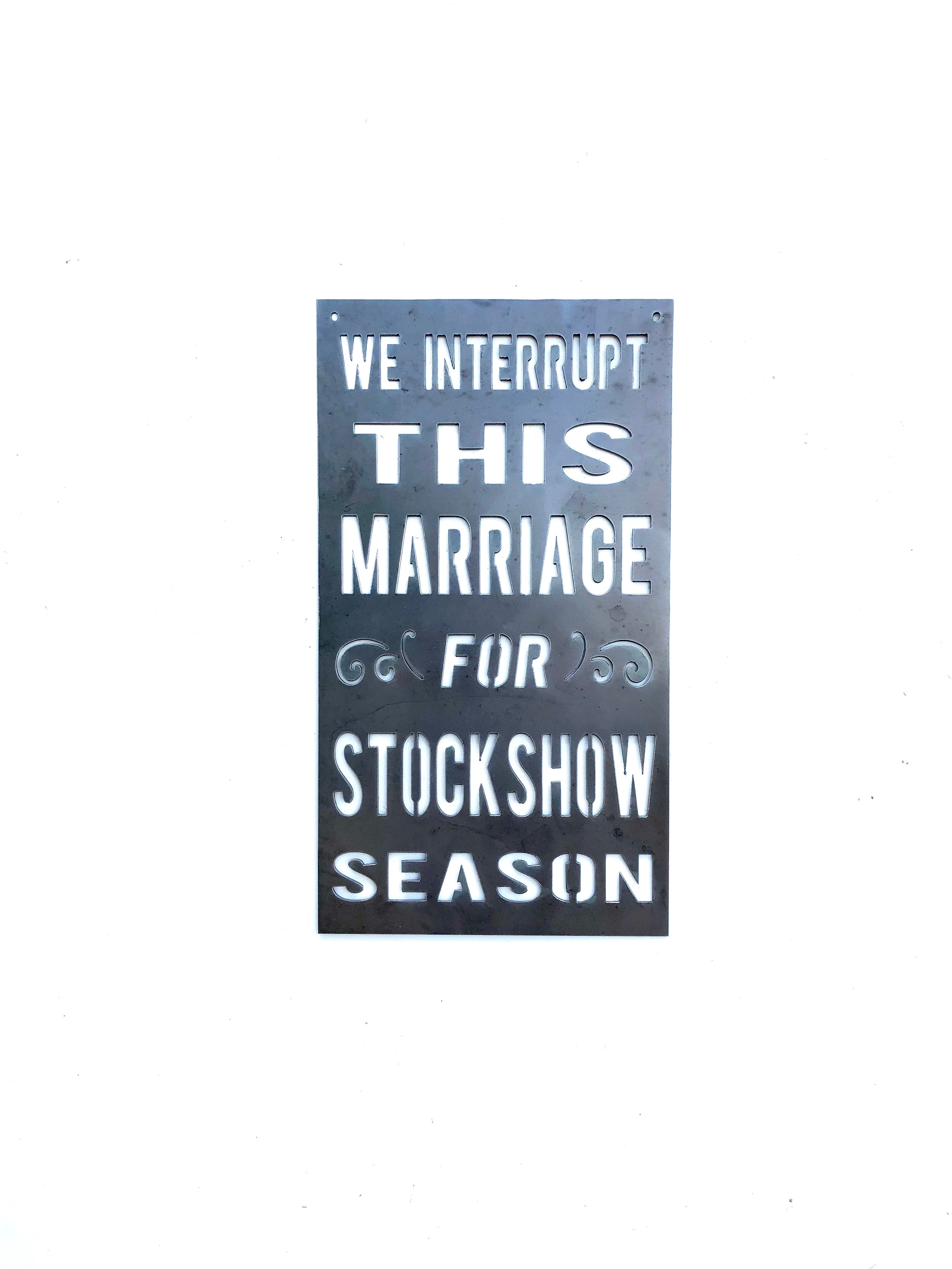 We Interrupt This Marriage to Bring Your Stock Show Season Metal Sign, rustic home decor, unique gift
