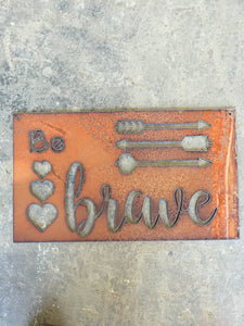 Be Brave Metal Sign with hearts and arrows, brave decoration, nursery decor, arrow decor, gifts for her, gifts for baby, kids room decor,