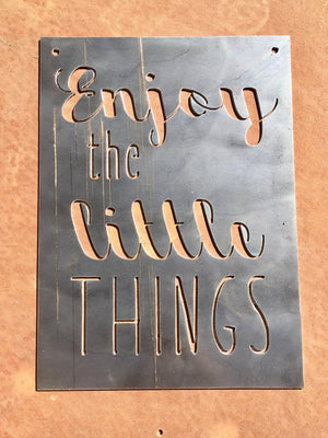 Enjoy the Little Things Small Rectangular Metal Sign
