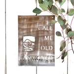 Call Me Old Fashioned Small Rectangular Metal Sign