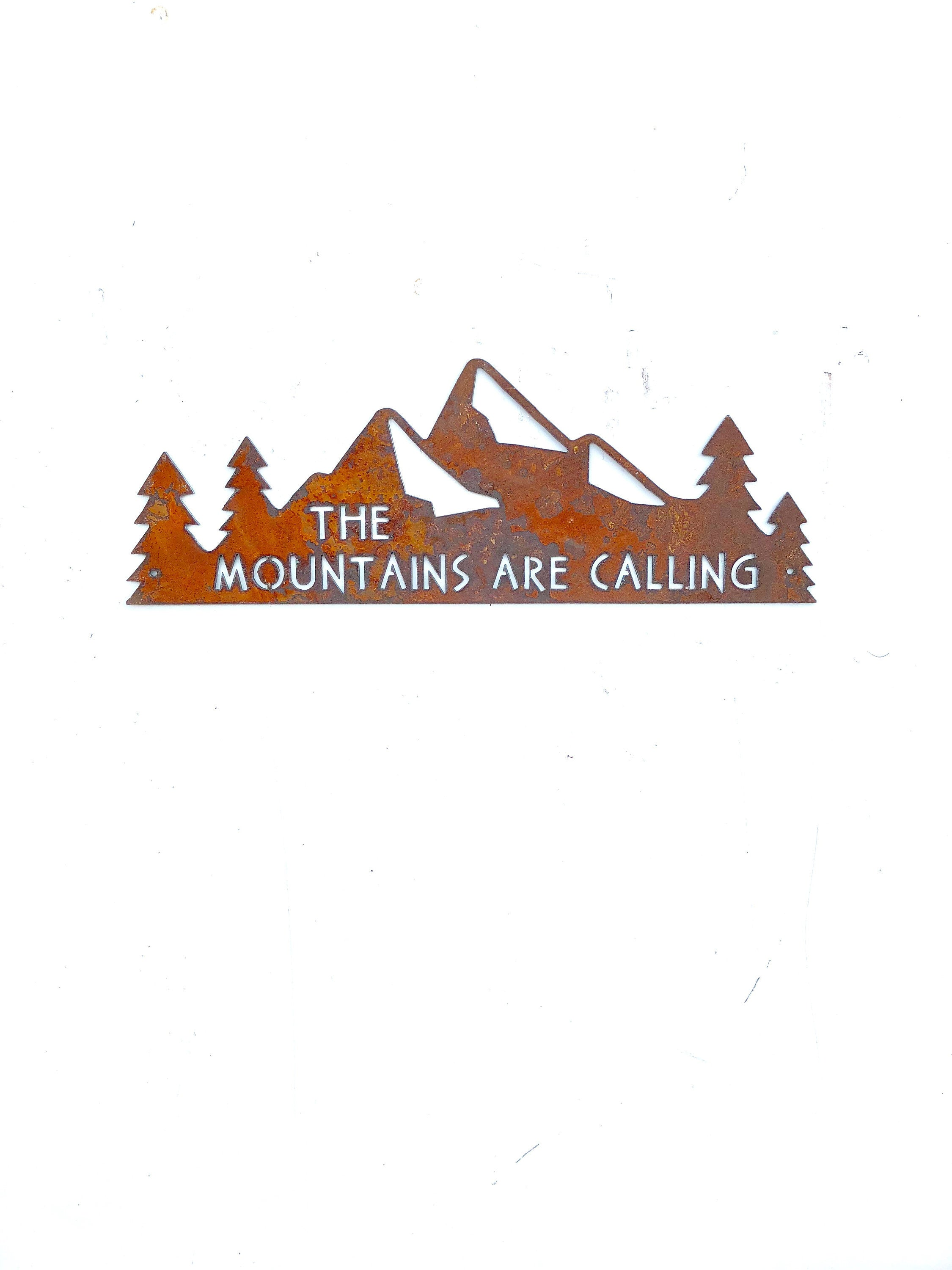 The Mountains Are Calling metal sign