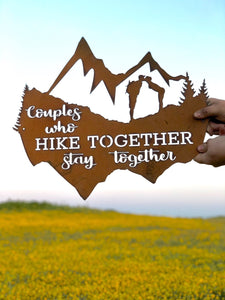Couples who hike together stay together metal sign