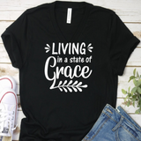 Living in a State of Grace Tee