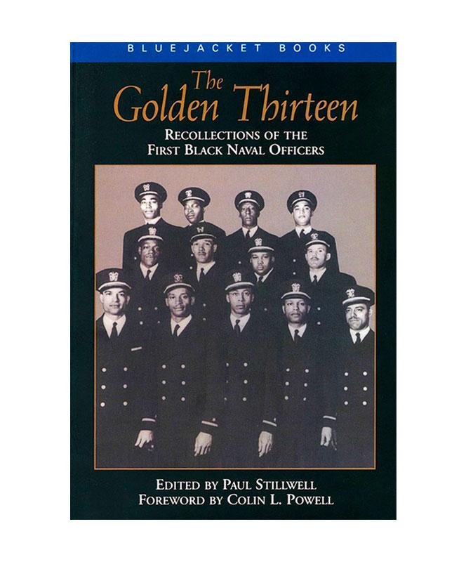 The Golden Thirteen: Recollections of the First Black Naval Officers