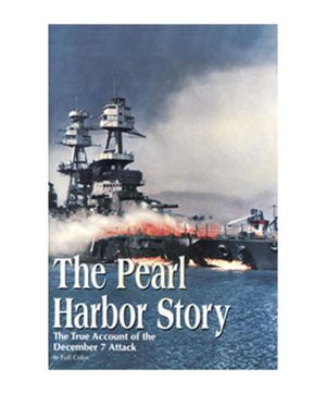 The Pearl Harbor Story: The True Account of the December 7 Attack