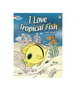 I Love Tropical Fish (Coloring Book)