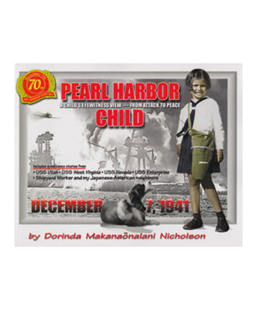 Pearl Harbor Child: A Child's Eyewitness View - From Attack To Peace