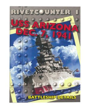 Rivercounter 1: USS Arizona Dec. 7, 1941 Battleship Details