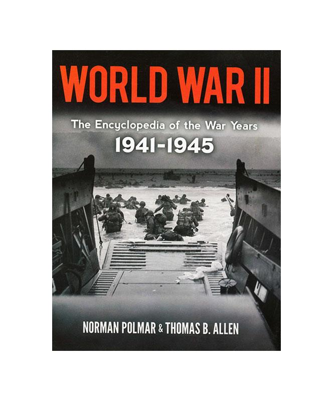 World War II: The Encyclopedia of the War Years 1941-1945