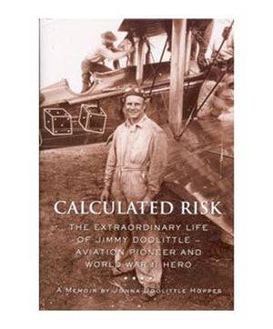 Calculated Risk: The Extraordinary Life of Jimmy Doolittle