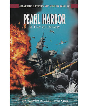 Graphic Battles of WWII: Pearl Harbor