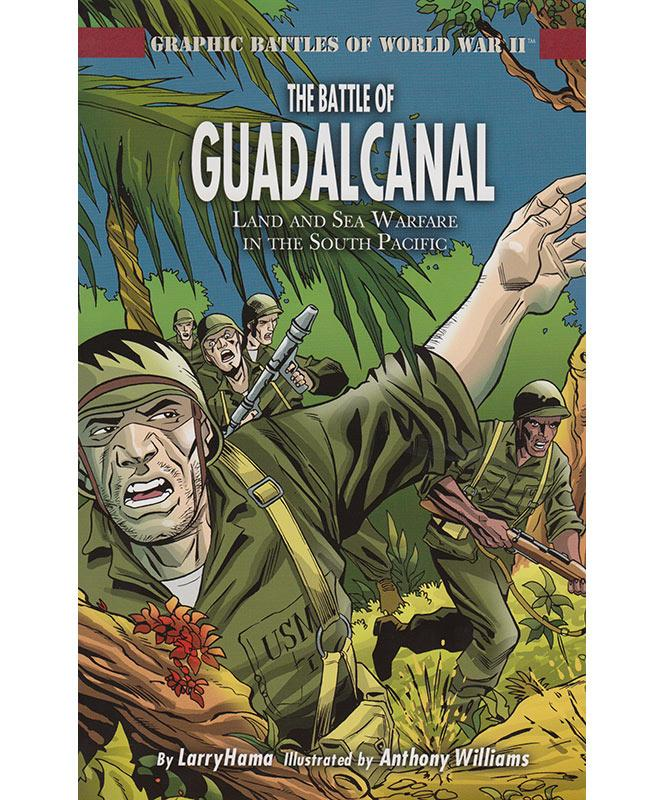Graphic Battles of WWII: The Battle of Guadalcanal
