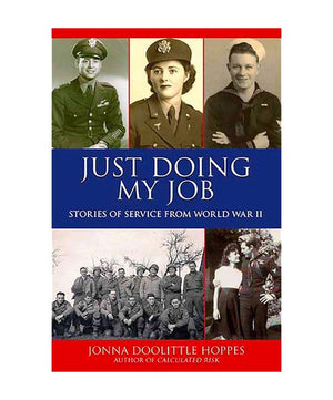 Just Doing My Job: Stories of Service from WWII