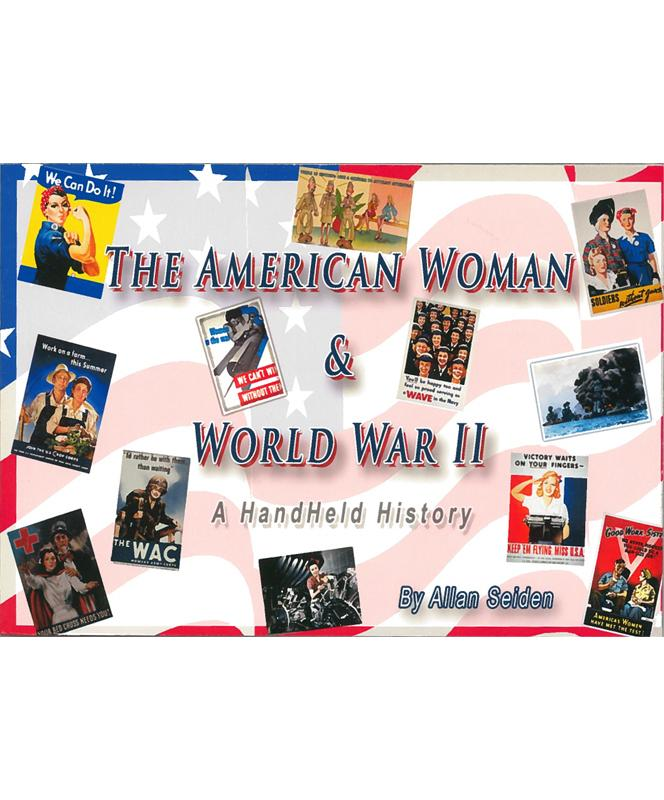 The American Woman and World War II: A HandHeld History