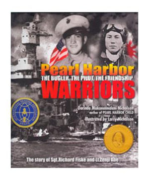 Pearl Harbor Warriors: The Bugler, The Pilot, The Friendship