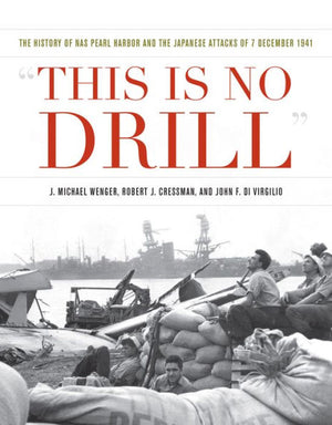 """THIS IS NO DRILL"" The history of NAS Pearl Harbor and the Japanese Attacks"