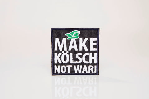 make-koelsch-not-war-aufnaeher