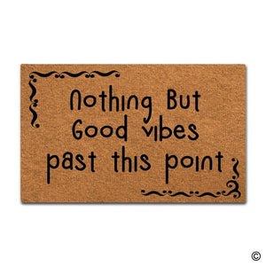 Nothing But Good Vibes Past This Point Designed Door Mat - GVO101