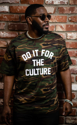 Camo DO IT FOR THE CULTURE Tee