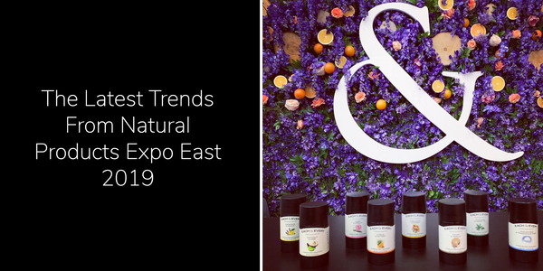 Read about the trends we saw at the 2019 Natural Products Expo East