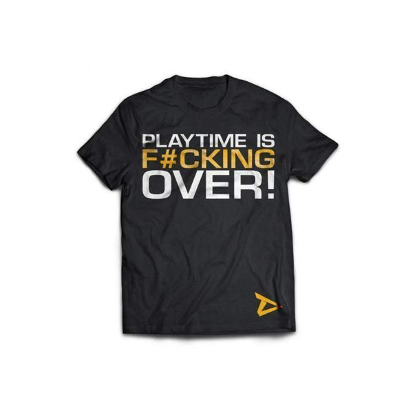Dedicated Playtime is F#cking Over T-Shirt - Protein Superstore