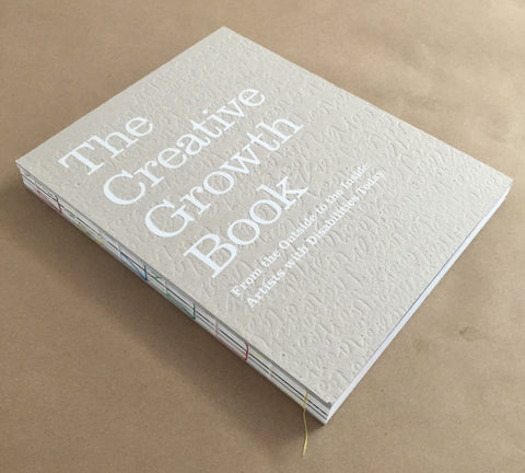 The Creative Growth Book: From the Outside to the Inside: Artists with Disabilities Today