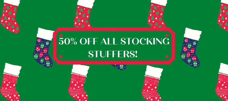 50% OFF ALL STOCKING STUFFERS!