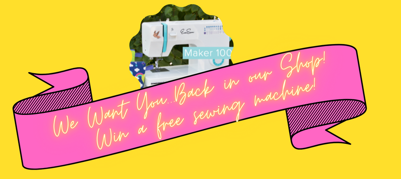 We Want You...Back in our Shop!   Win a free sewing machine!