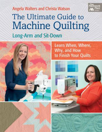 Ultimate Guide to Machine Quilting - Long-Arm and Sit-Down