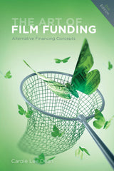 The Art of Film Funding: Alternative Financing Concepts (2nd Edition)