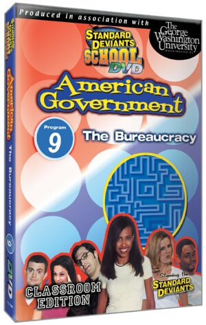 Standard Deviants School American Government Module 9: Bureaucracy