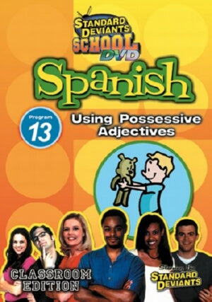 Standard Deviants School Spanish Module 13: Possessive Adjectives