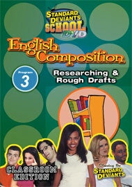 Standard Deviants School English Composition Module 3: Researching & Rough Draft