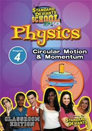 Standard Deviants School Physics Module 4: Circular Motion and Momentum