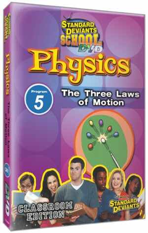 Standard Deviants School Physics Module 5: The Three Laws of Motion