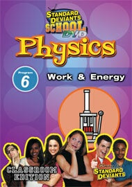 Standard Deviants School Physics Module 6: Work and Energy