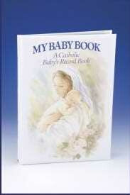 Baby Book-My Baby Book: A Catholic Babys Record Bo