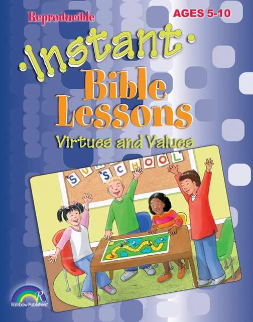 Instant Bible Lessons: Virtues And Values