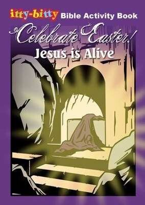 Celebrate Easter! Jesus Is Alive Activity Book (It