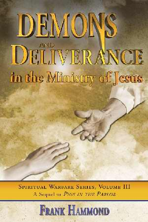 Demons & Deliverance In The Ministry