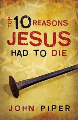 10 Reasons Jesus Came To Die Tract