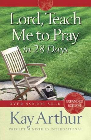 Lord Teach Me To Pray In 28 Days (Expanded)