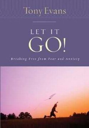 Let It Go Breaking Free From Fear And Anxiety