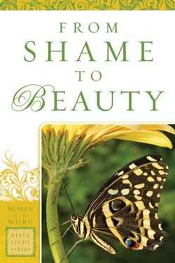 From Shame To Beauty (Women Of The Word)