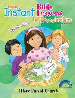 Instant Bible Lessons For Preschoolers: I Have Fun At Church