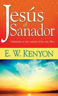 Jesus The Healer (Jan 2011) -Spanish